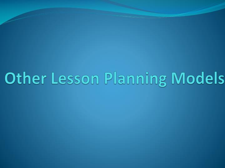 Other Lesson Planning Models