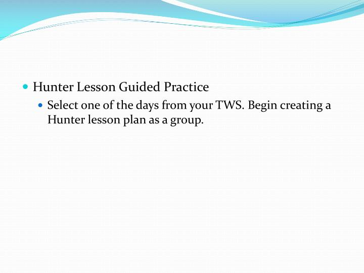 Hunter Lesson Guided Practice