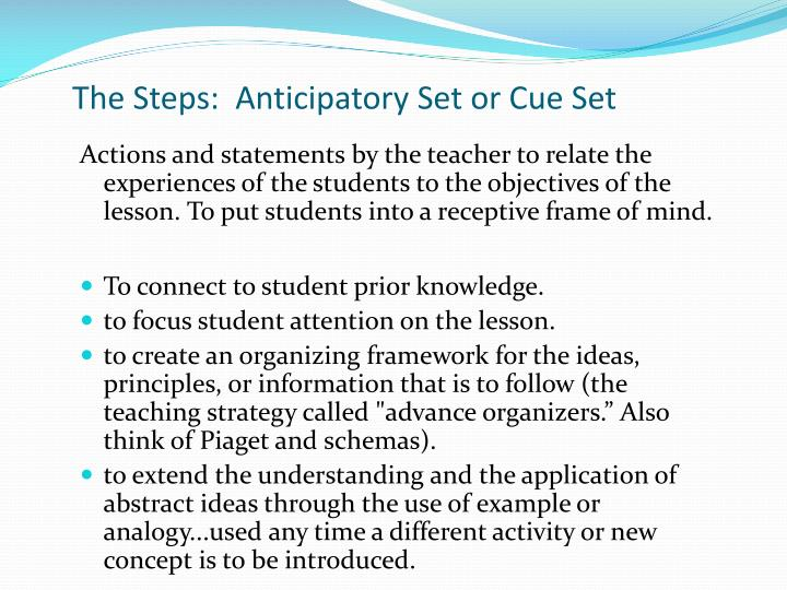 The Steps:  Anticipatory Set or Cue Set