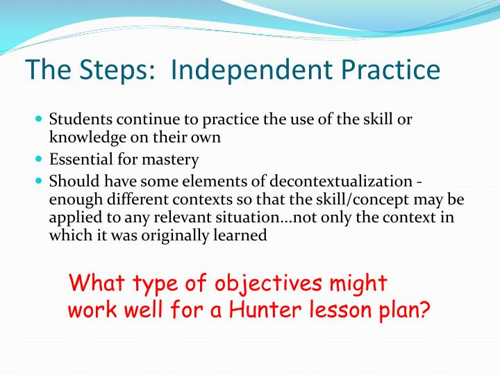 The Steps:  Independent Practice