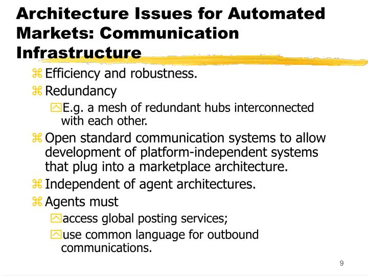 Architecture Issues for Automated Markets: Communication Infrastructure