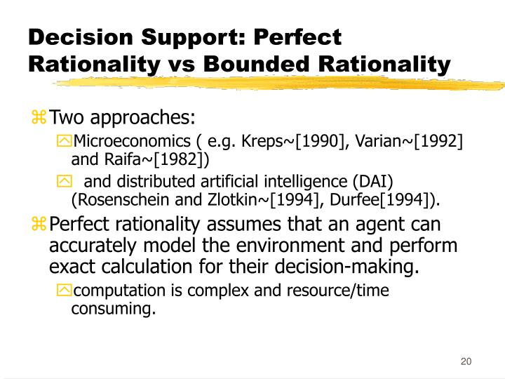 Decision Support: Perfect Rationality vs Bounded Rationality