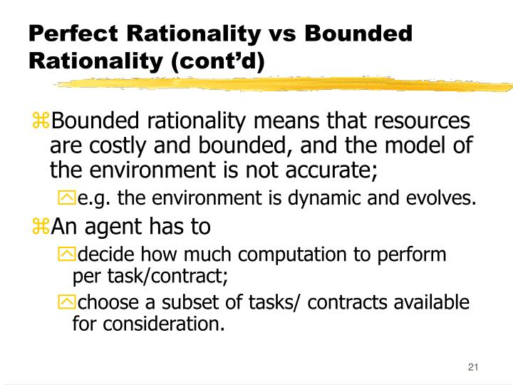 Perfect Rationality vs Bounded Rationality (cont'd)