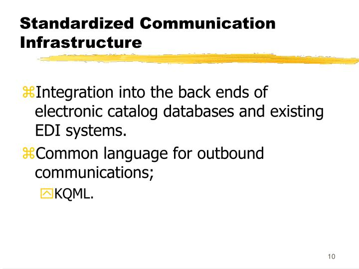 Standardized Communication Infrastructure