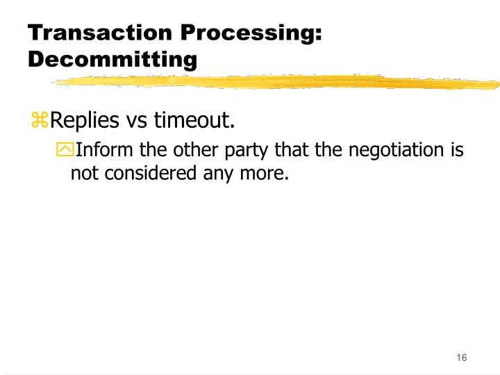 Transaction Processing: Decommitting