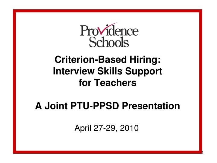 criterion based hiring interview skills support for teachers a joint ptu ppsd presentation
