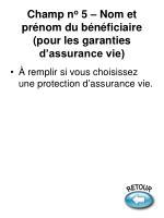 champ n o 5 nom et pr nom du b n ficiaire pour les garanties d assurance vie