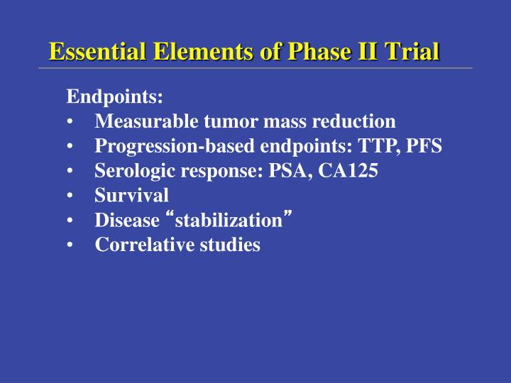Essential Elements of Phase II Trial