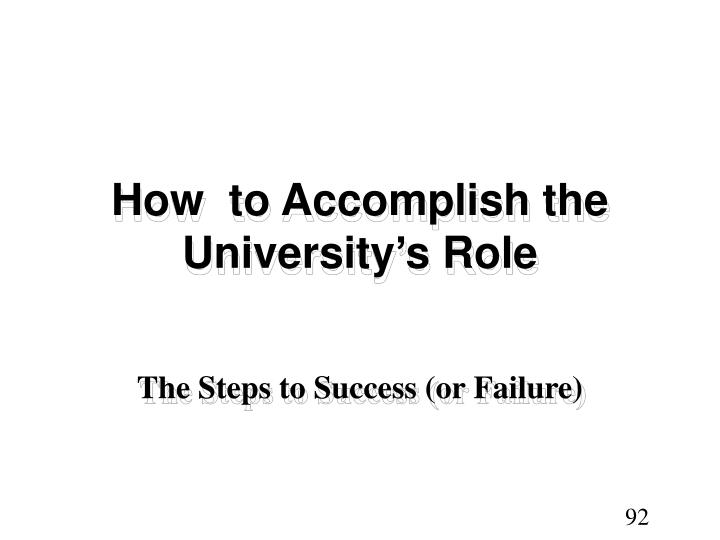 How  to Accomplish the University's Role
