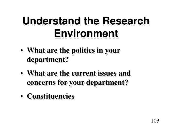 Understand the Research Environment