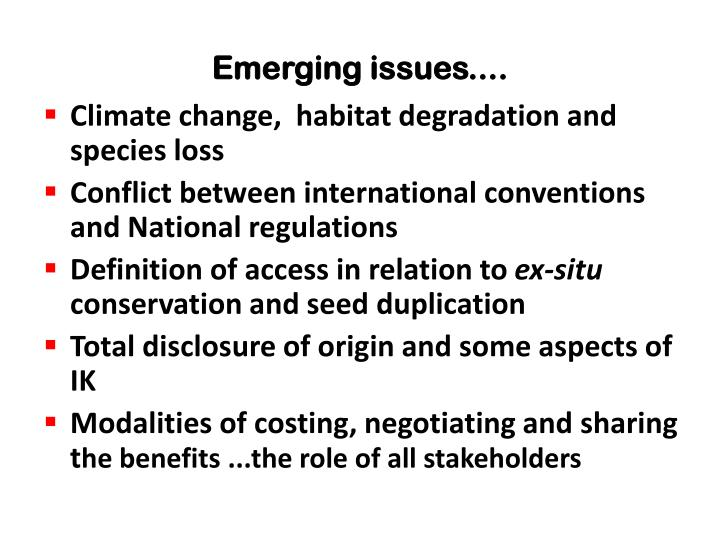 Emerging issues....