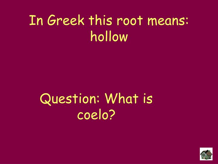 In Greek this root means: