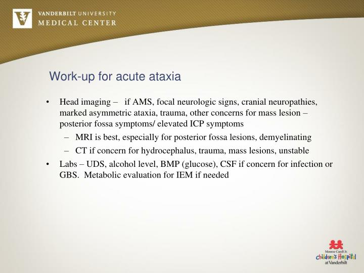 Work-up for acute ataxia