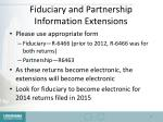 fiduciary and partnership information extensions