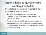 optional reply to questionnaire not required to file