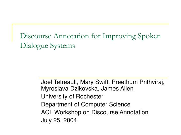 discourse annotation for improving spoken dialogue systems n.