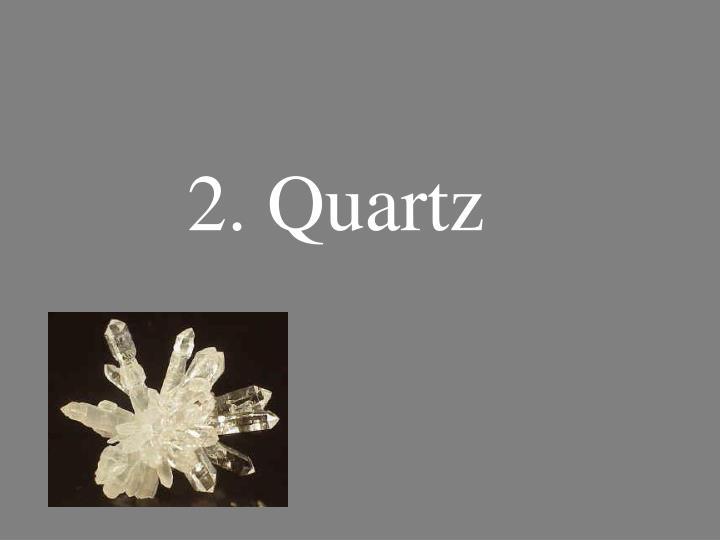 2. Quartz