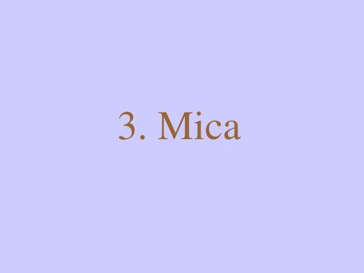 3. Mica