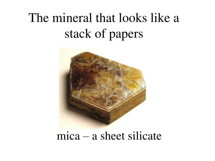 The mineral that looks like a stack of papers