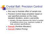 crystal ball precision control