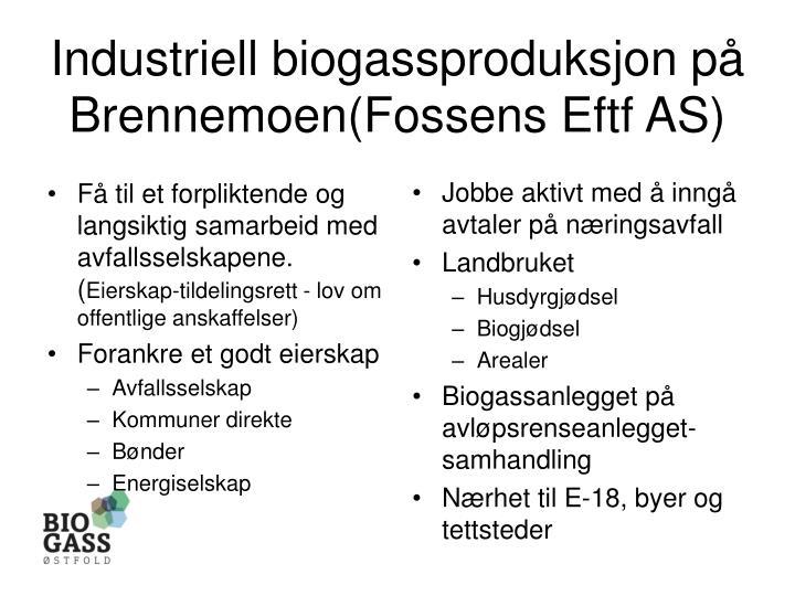 Industriell biogassproduksjon på Brennemoen(Fossens