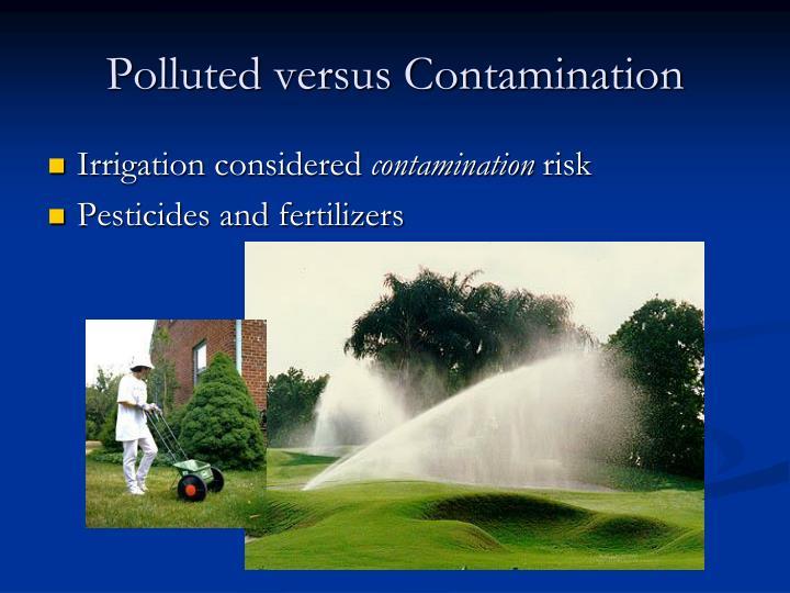 Polluted versus Contamination