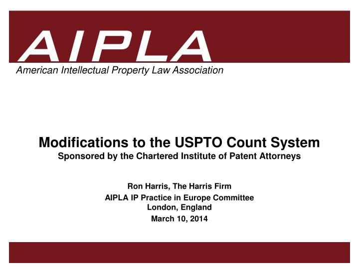 Modifications to the uspto count system sponsored by the chartered institute of patent attorneys