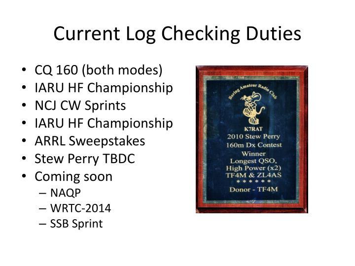 Current Log Checking Duties