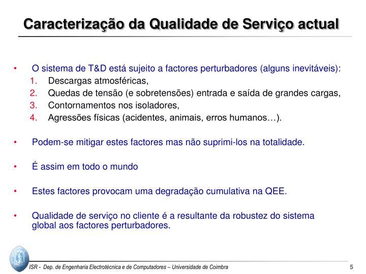 Caracterização da Qualidade de Serviço actual