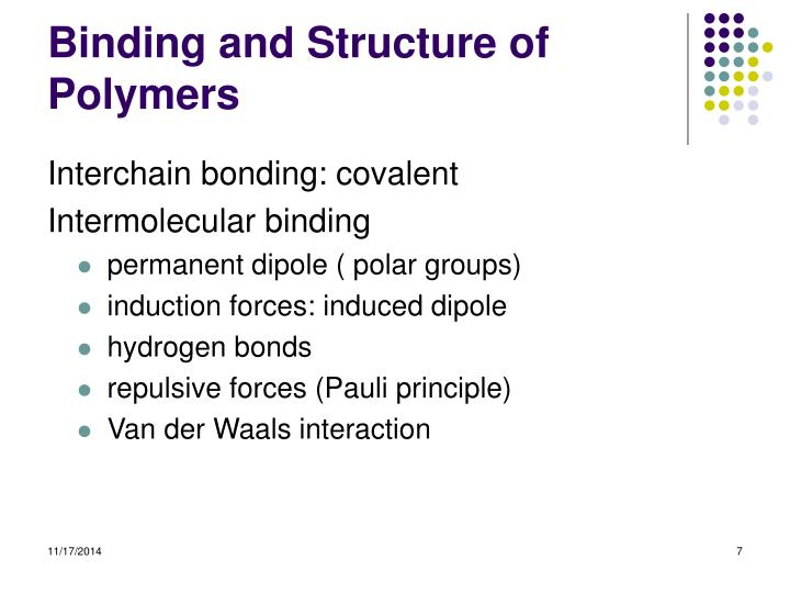 Binding and Structure of Polymers