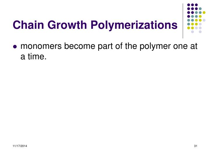 Chain Growth Polymerizations