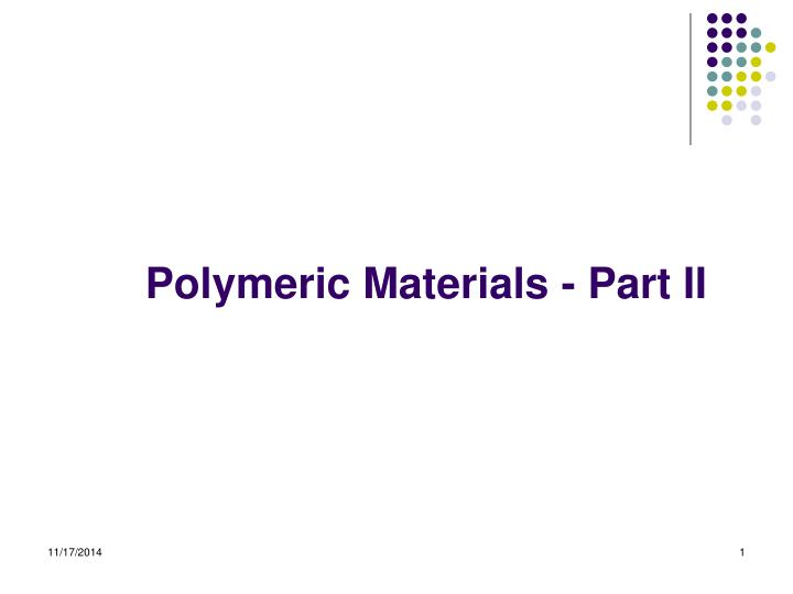 Polymeric materials part ii