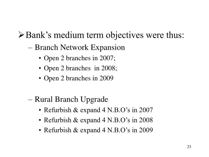 Bank's medium term objectives were thus: