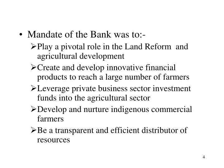 Mandate of the Bank was to:-