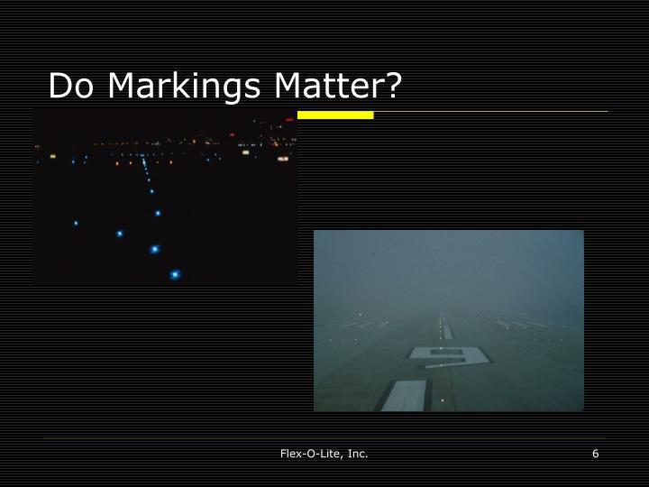 Do Markings Matter?