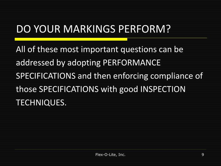 DO YOUR MARKINGS PERFORM?