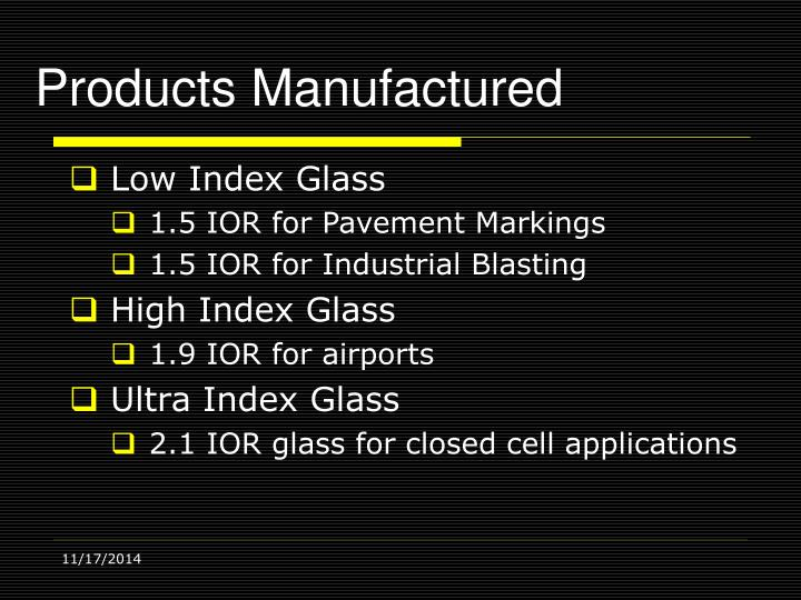 Products manufactured
