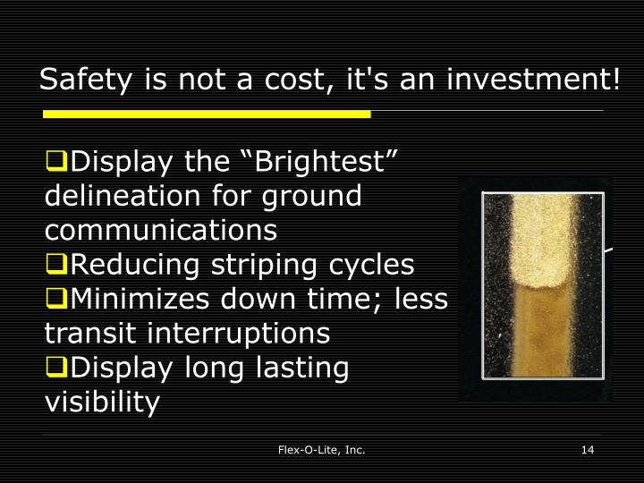 Safety is not a cost, it's an investment!