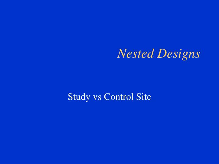 nested designs n.