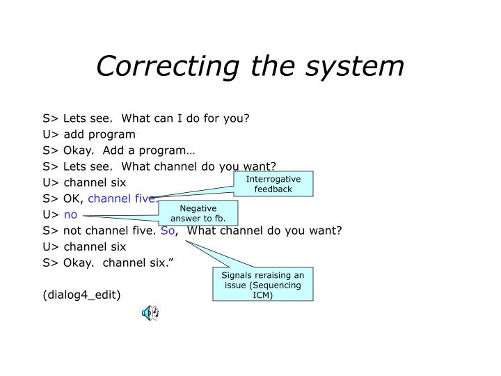 Correcting the system