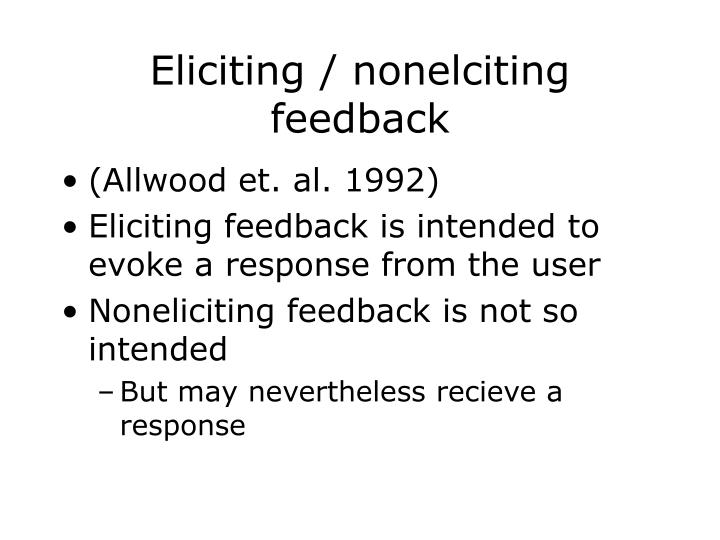 Eliciting / nonelciting feedback