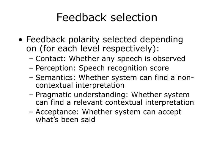 Feedback selection