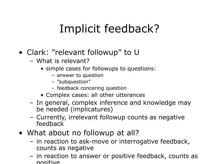 Implicit feedback?