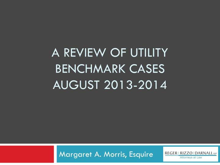 a review of utility benchmark cases august 2013 2014