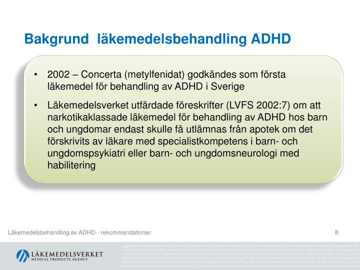 Bakgrund  läkemedelsbehandling ADHD