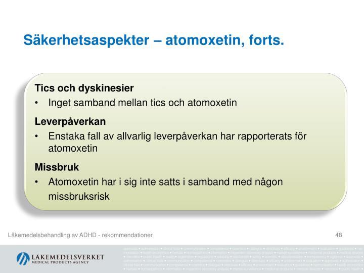 Säkerhetsaspekter – atomoxetin, forts.