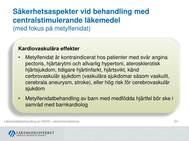 Säkerhetsaspekter vid behandling med centralstimulerande läkemedel