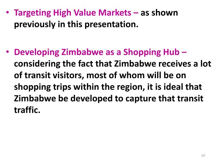 Targeting High Value Markets –
