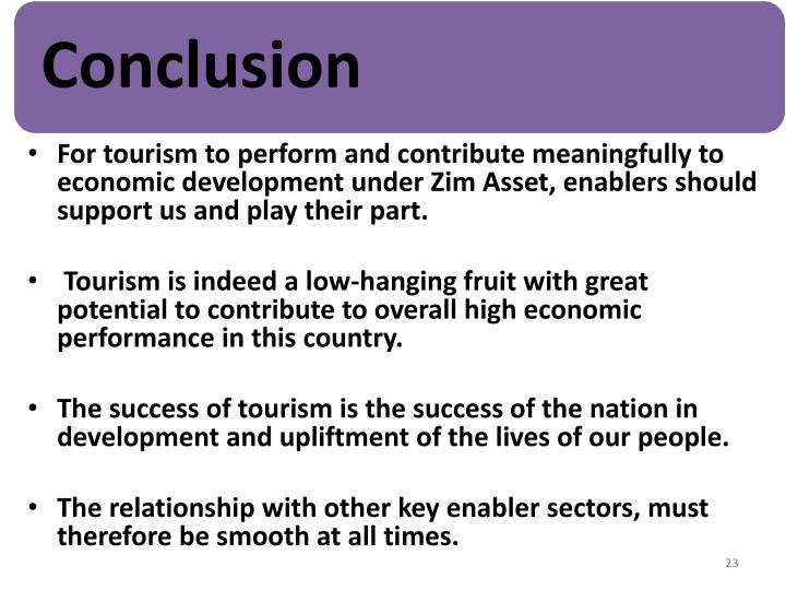 For tourism to perform and contribute meaningfully to economic development under