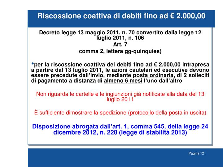 Riscossione coattiva di debiti fino ad € 2.000,00